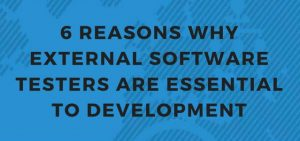 6 reasons why external software testers are essential