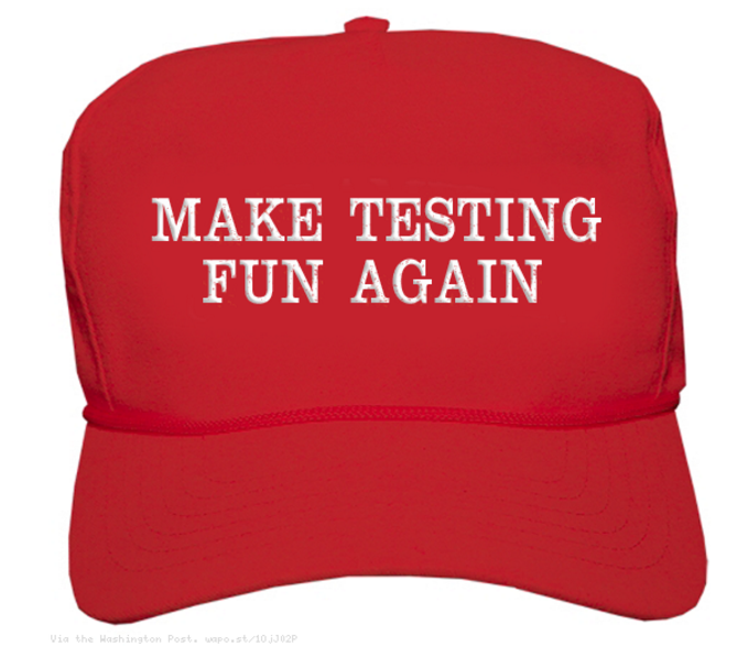 Trump-style red hat that says 'Make testing fun again'