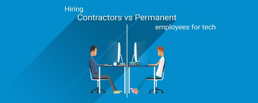 Hiring contractors vs permanent employees for tech.