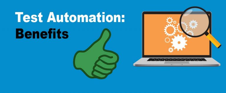 The benefits of test automation