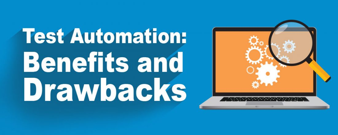 Test Automation: Benefits and Drawbacks