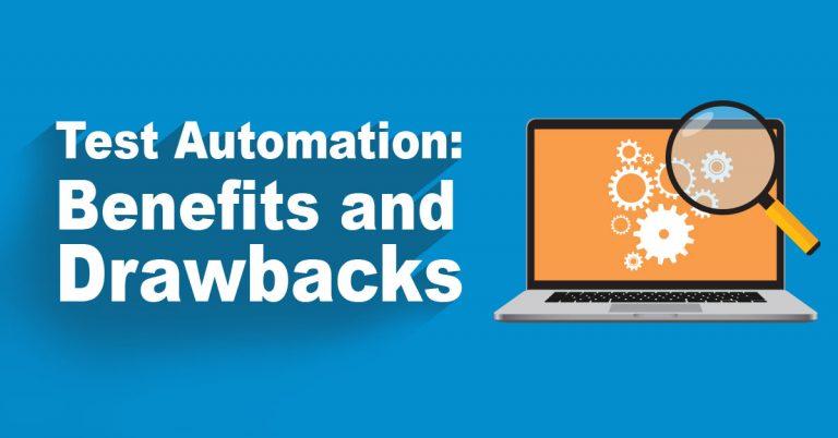 Test Automation: Benefits and Drawbacks