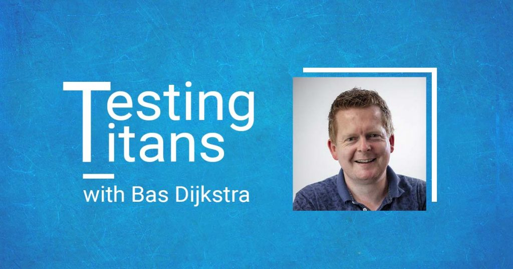 Testing Titans with Bas Dijkstra