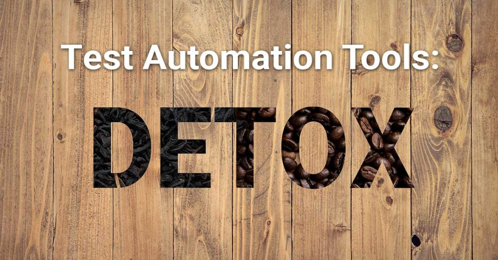 Test Automation Tools: Detox