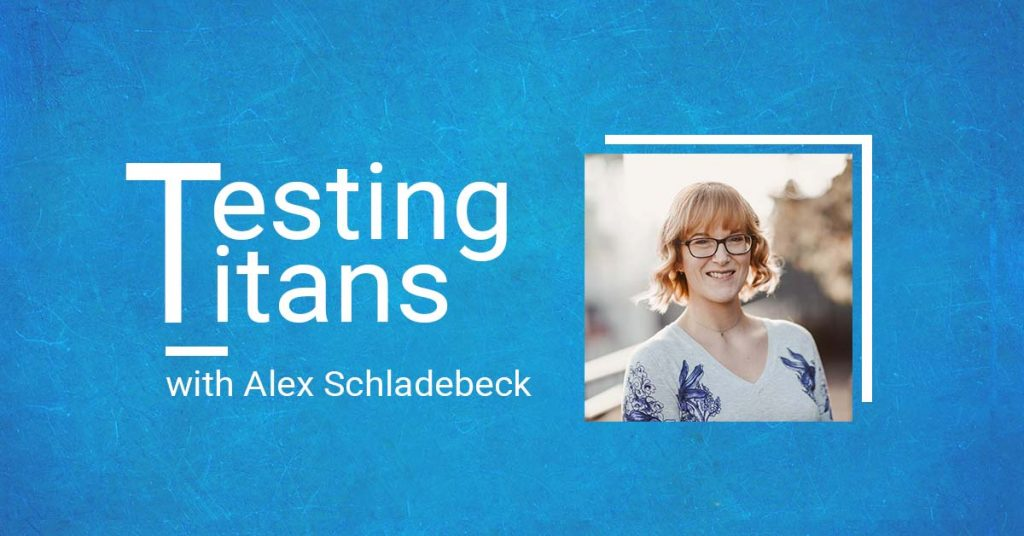 Testing Titans with Alex Schladebeck