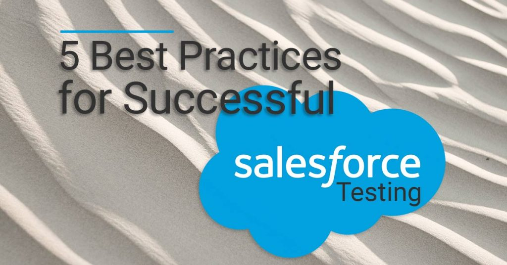 Five Berst Practices for Salesforce Testing