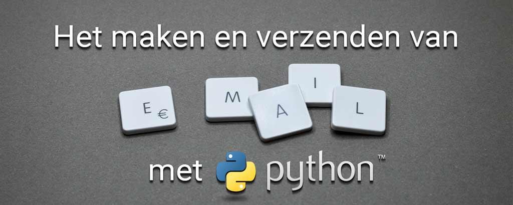 Emails maken en verzenden met python