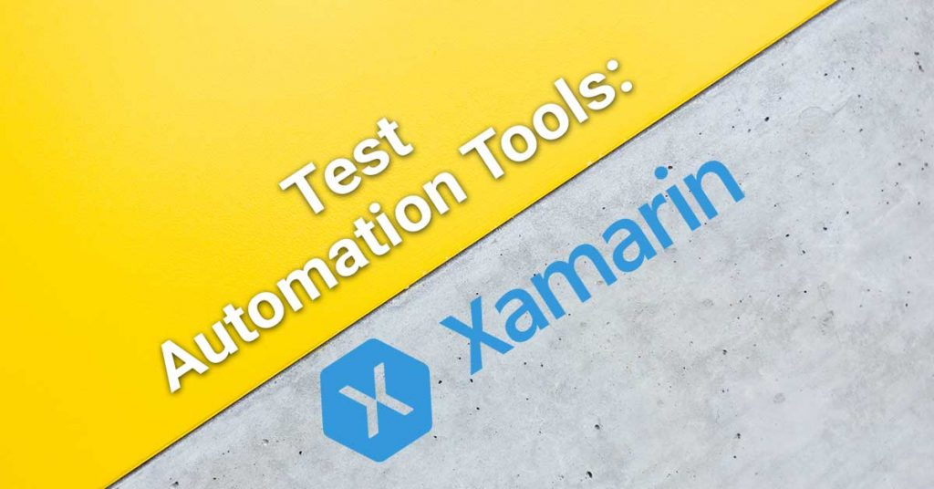 Test Automation Tools: Xamarin