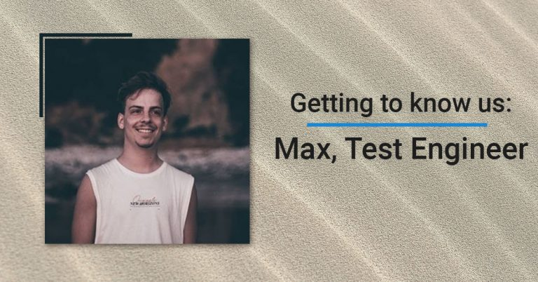 Max, our new Test Engineer
