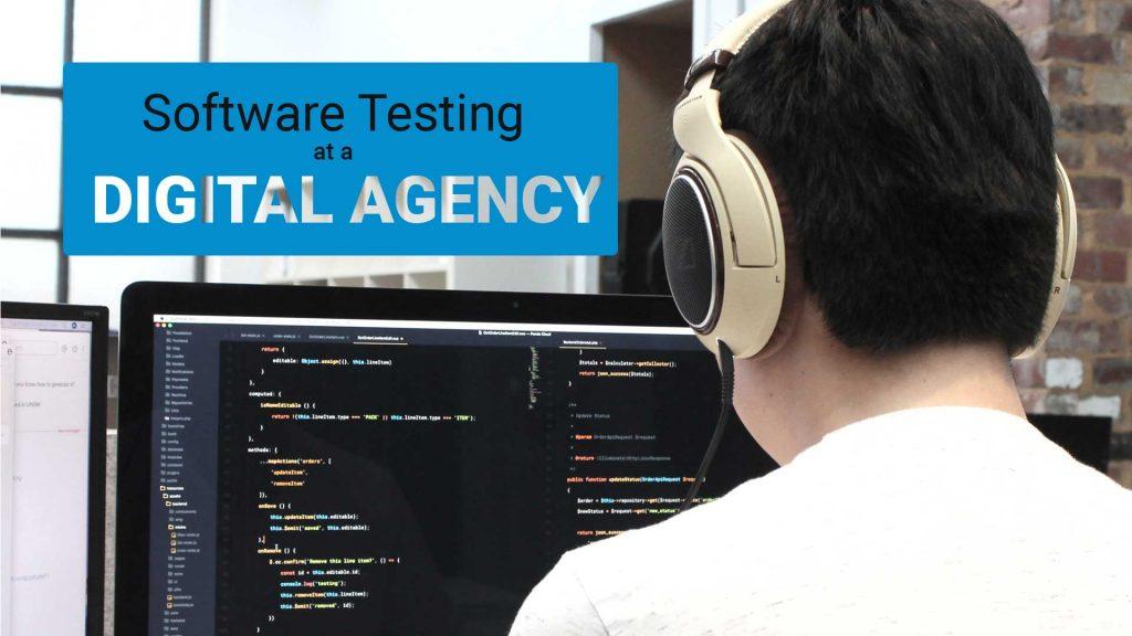 Software Testing at a Digital Agency
