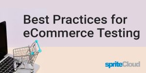 Best practices for testing ecommerce platforms.